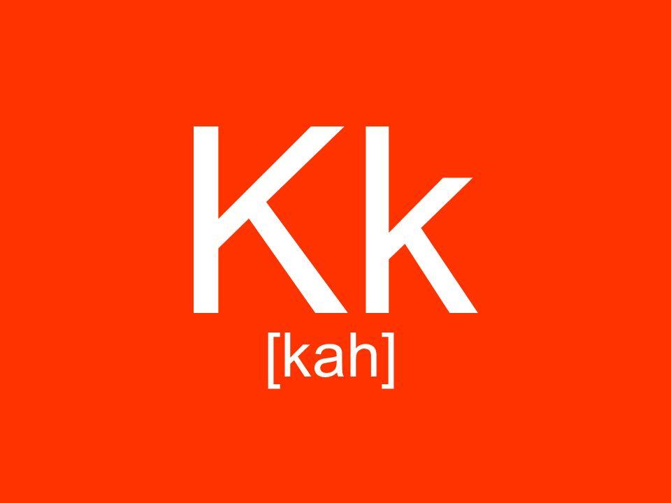 Kk [kah]